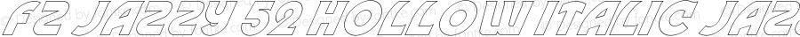 FZ JAZZY 52 HOLLOW ITALIC JAZZY52HOLLOWITALIC Version 1.000