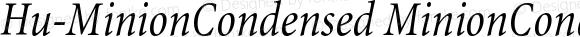 Hu-MinionCondensed MinionCondensed-Italic
