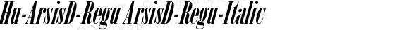 Hu-ArsisD-Regu ArsisD-Regu-Italic Version 001.000