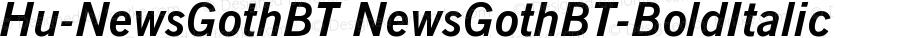 Hu-NewsGothBT NewsGothBT-BoldItalic Version 001.000