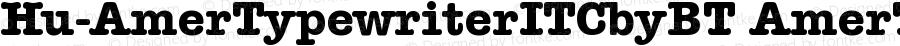 Hu-AmerTypewriterITCbyBT AmerTypewriterITCbyBT-Bold Version 001.000