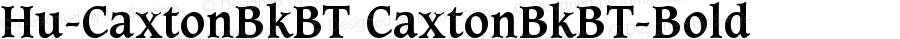 Hu-CaxtonBkBT CaxtonBkBT-Bold Version 001.000