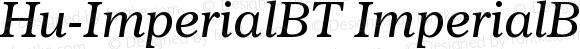 Hu-ImperialBT ImperialBT-Italic Version 001.000