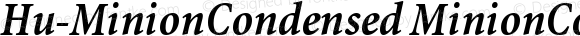 Hu-MinionCondensed MinionCondensed-BoldItalic