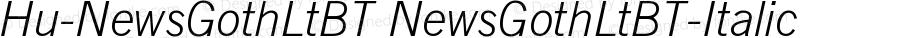 Hu-NewsGothLtBT NewsGothLtBT-Italic Version 001.000