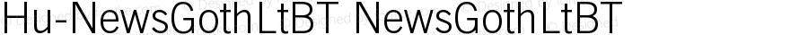 Hu-NewsGothLtBT NewsGothLtBT Version 001.000