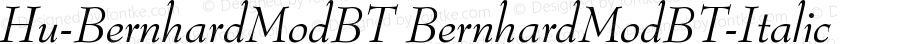 Hu-BernhardModBT BernhardModBT-Italic Version 001.000