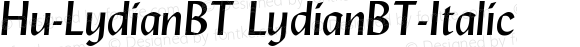 Hu-LydianBT LydianBT-Italic Version 001.000