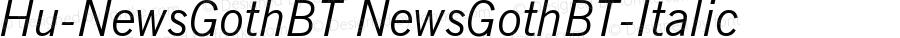 Hu-NewsGothBT NewsGothBT-Italic Version 001.000