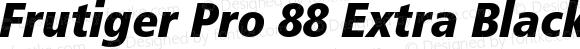 Frutiger Pro 88 Extra Black Condensed Italic