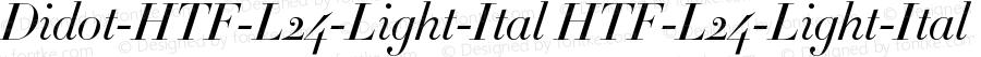 Didot-HTF-L24-Light-Ital HTF-L24-Light-Ital Version 001.000