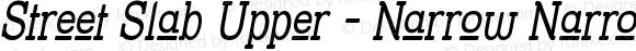 Street Slab Upper - Narrow Narrow-Italic