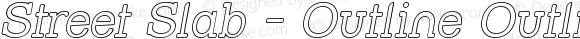 Street Slab - Outline Outline-Italic