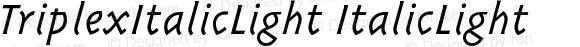 TriplexItalicLight ItalicLight
