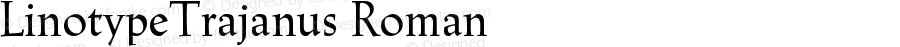LinotypeTrajanus Roman Version 001.000