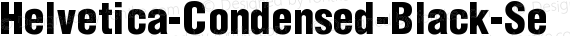 Helvetica-Condensed-Black-Se CondensedBlackSe preview image