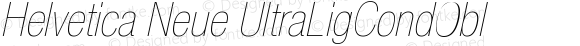 Helvetica Neue UltraLigCondObl