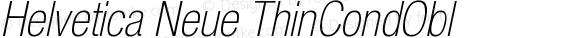 Helvetica Neue ThinCondObl