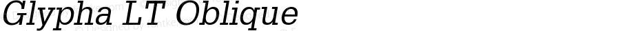 Glypha LT Oblique Version 006.000