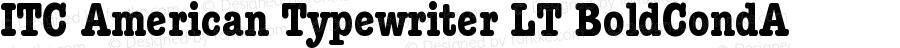 ITC American Typewriter LT BoldCondA Version 006.000