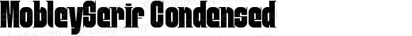 MobleySerif Condensed