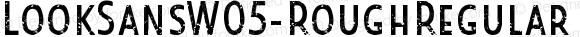 LookSansW05-RoughRegular