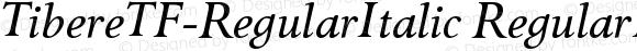 TibereTF-RegularItalic RegularItalic Version 004.460