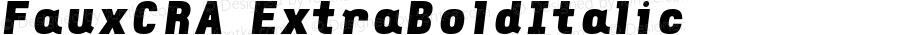 FauxCRA ExtraBoldItalic Version 001.000
