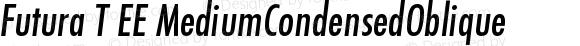 Futura T EE MediumCondensedOblique