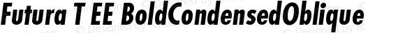 Futura T EE BoldCondensedOblique