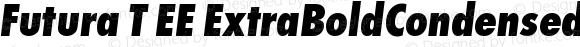 Futura T EE ExtraBoldCondensedOblique