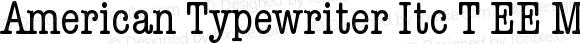 American Typewriter Itc T EE MediumCondensed Version 001.004