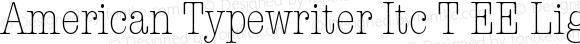 American Typewriter Itc T EE LightCondensed Version 001.005