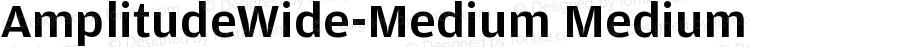 AmplitudeWide-Medium Medium Version 001.000