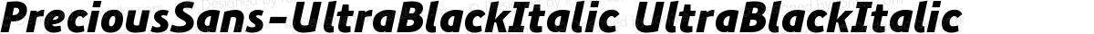 PreciousSans-UltraBlackItalic UltraBlackItalic