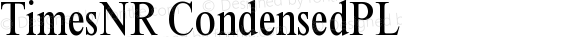 TimesNR CondensedPL