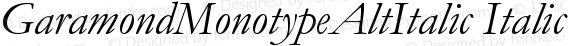 GaramondMonotypeAltItalic Italic preview image