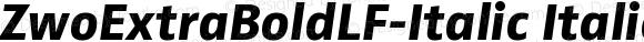 ZwoExtraBoldLF-Italic Italic Version 4.313