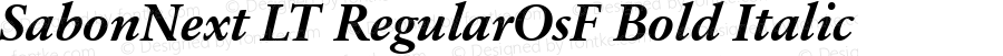SabonNext LT RegularOsF Bold Italic Version 1.02;2005
