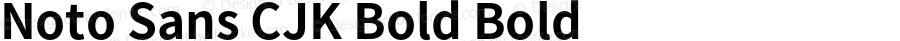Noto Sans CJK Bold Bold