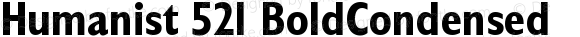 Humanist 521 BoldCondensed