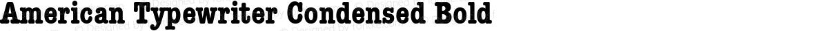 American Typewriter Condensed Bold