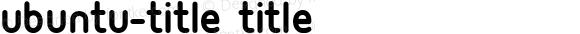 Ubuntu-Title Title Version 002.000