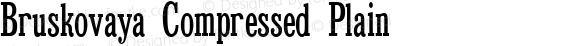 Bruskovaya Compressed Plain