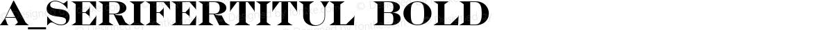a_SeriferTitul Bold