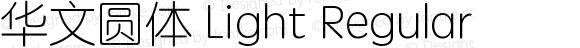 华文圆体 Light Regular 8.0d1e4
