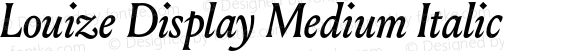 Louize Display Medium Italic