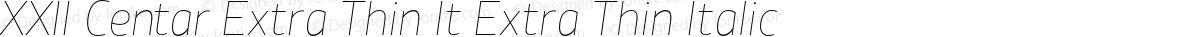 XXII Centar Extra Thin It Extra Thin Italic