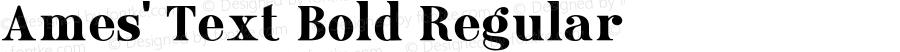 Ames' Text Bold Regular Version 1.000;PS 001.000;hotconv 1.0.70;makeotf.lib2.5.58329