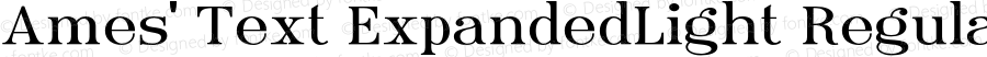 Ames' Text ExpandedLight Regular Version 1.000;PS 001.000;hotconv 1.0.70;makeotf.lib2.5.58329